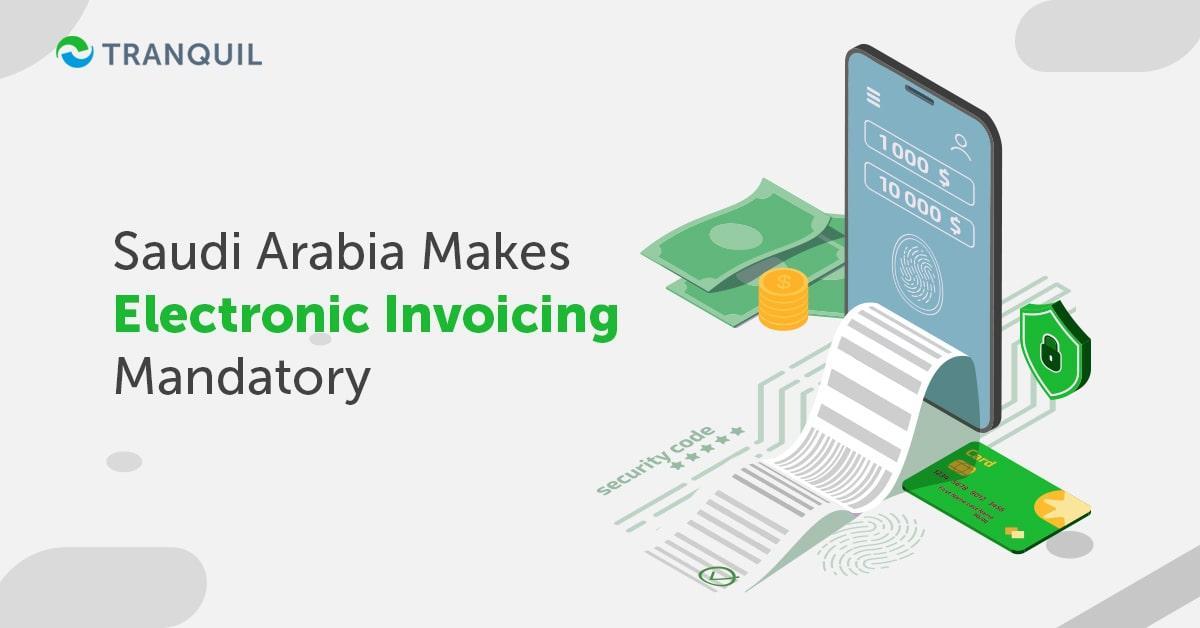 Saudi Arabia Makes e-invoice Mandatory
